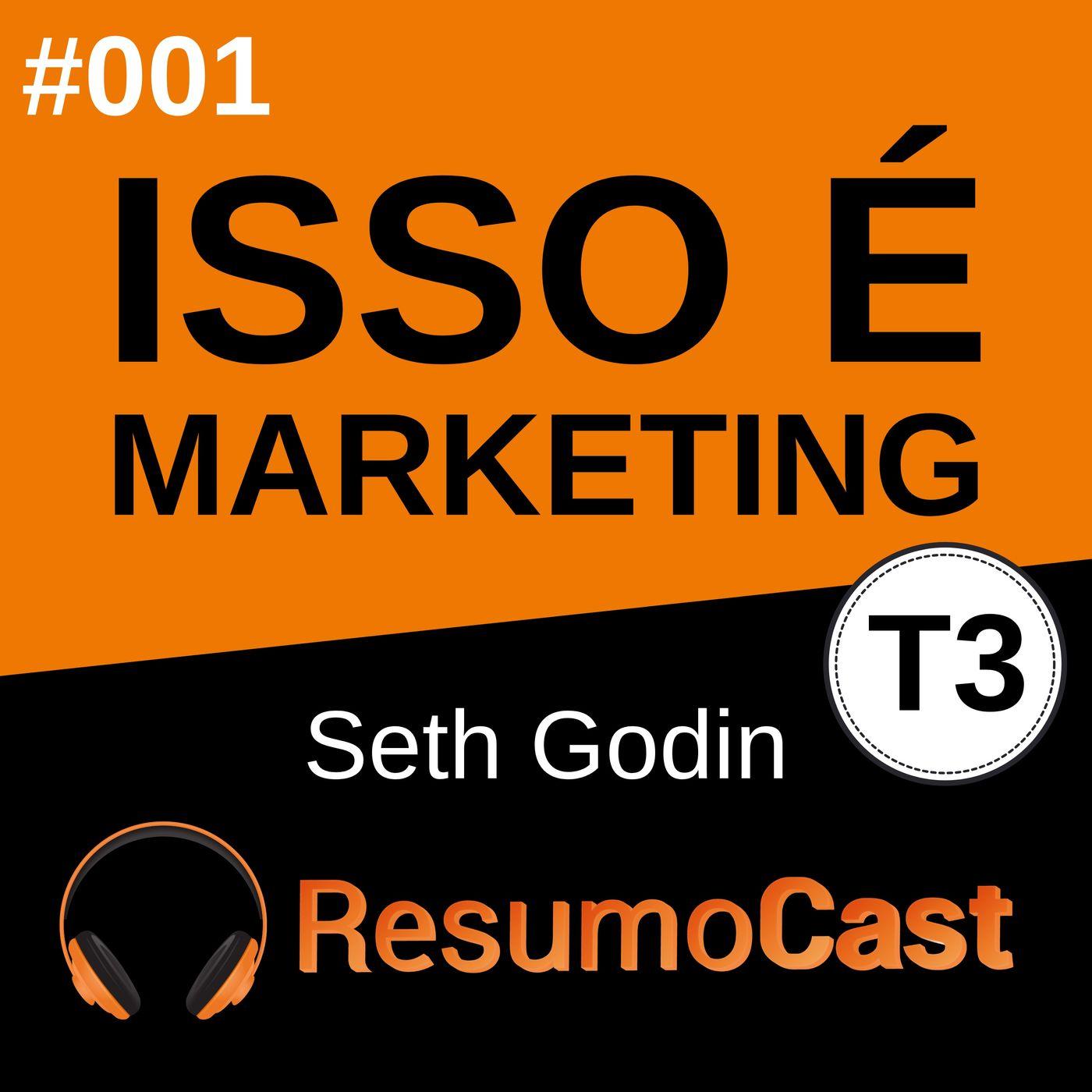 T3#001 Isso é marketing | Seth Godin