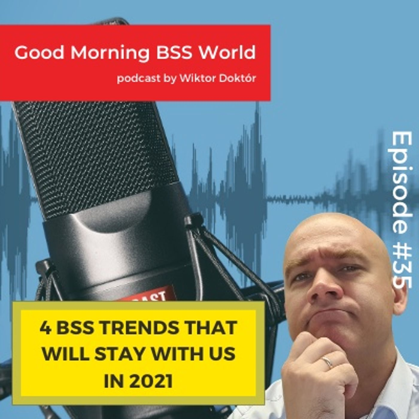 #35 Four BSS trends that will stay with us in 2021