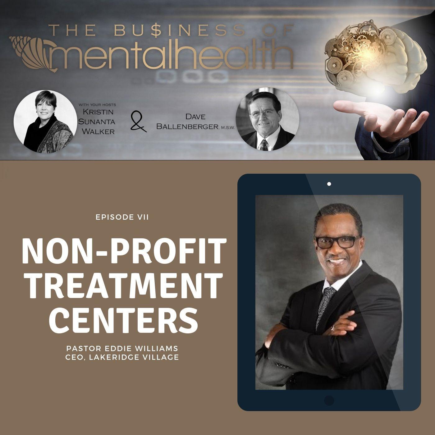 Mental Health News Radio - Mental Health Business: Non-Profit Treatment Centers with Pastor Eddie Williams