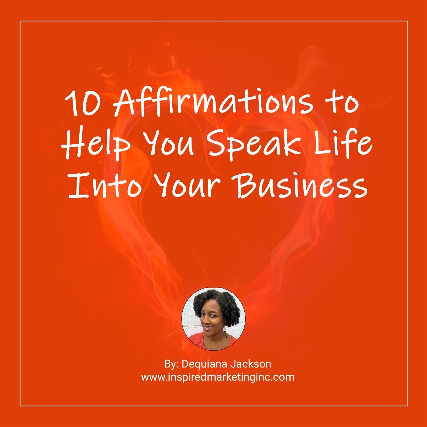 10 Affirmations to Help You Speak Life Into Your Business