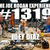 #1319 - Joey Diaz