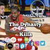 The Dynasty Killa