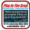 PTG #11 - Lance Loya Series Part 3