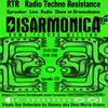 DisarmonicA - RTR Radio Techno Resistance Live Transmission at Brancaleone - Rome Techno Meeting