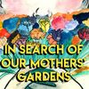 Public Newsroom 103: In Search of Our Mothers' Gardens