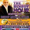 THE BISHOP`S HOUR HOSTED BY BISHOP MICHAEL EVANS