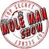 Mole Man Show