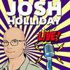 Josh Holliday Live!