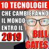 10 TECNOLOGIE CHE CAMBIERANNO IL MONDO NEL 2019