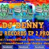 DJ DENNY SHU RECORDS EP 2  PROMO MIX 27TH JULY 2019