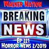 """Ep 221 """"Horror News - February 2019"""""""