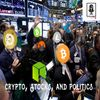 Episode 46 - Crypto, Stocks and Politics
