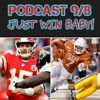 Podcast 9/8 Just Win Baby!