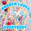 Andrea Loves Everybody w/Andrea Guzzetta