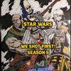 "Star Wars Saga ed. ""We shot first!"" S2 Ep.21 ""Caught Between A Gamorian & A Rock Place.."""