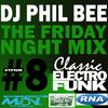 THE FRIDAY NIGHT MIX #8 [Classic Electro-Funk]