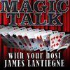 Magic Talk with James, Joshua, & Lou | Subtleties