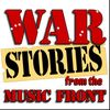War Stories from the Music Front