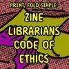 Zine Librarian Code of Ethics