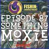 Episode 87: Something Moxie
