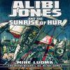 Alibi Jones and The Sunrise Of Hur
