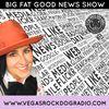 Big Fat Good News Show