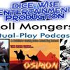 All Shows! Roll Mongers Podcast Network (DICE Wise Entertainment)