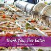 """""""Thank You, I've Eaten_"""""""