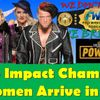 New Impact Wrestling World Champion - WWE Women Arrive in Saudi Arabia