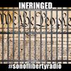 #sonoflibertyradio - Infringed