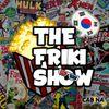 THE FRIKI SHOW / 07-05-2019