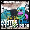 EP#25 - Winter Breaks 2020 (Beats, Dubs & Other Funky Things)
