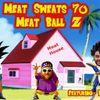 Episode 70- Meat Ball Z