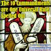 The 10 Commandments are One Universal Rule Spelled Out
