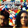Something's Wrong, EP 00