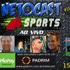 NETOCAST 1151 DE 15/05/2019 - ESPORTES - F1 - FUTEBOL - NBA - UFC - BELLATOR