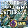Episode 68: Something Cutthroat