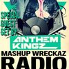 "Mashup Wreckaz Radio Episode #12 with special guest "" The Anthem Kingz"""