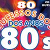 Hits que marcaram os anos 80 e 90