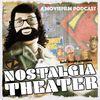 Nostalgia Theater: A MovieFilm Podcast
