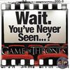 Episode 31: Wait. You've Never Seen Game of Thrones?