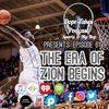 The Era Of Zion Begins