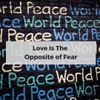 Love is The Opposite of Fear