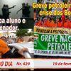 PM espanca aluno e atira em senador. Greve petroleira acelera crise dos Bolsonaros.Resumo do Dia 429
