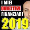 I MIEI OBIETTIVI FINANZIARI NEL 2019