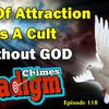 Law of Attraction is a Cult, without God | Paradigm Chimes Ep. 118