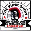 THE PUNK SHOW - PODCAST #12