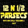 12 N 1/2 Parsecs