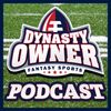 Dynasty Owner Podcast - Episode #4- Draft Special