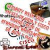 Security Week 1x05 - 18 meses de vida y CISCO Muere! #CTF de #Fwhibbit Whatsapp 2F de Auth y más...